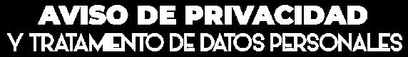 Aviso de privacidad y de tratamiento de datos personales
